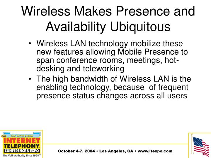 Wireless Makes Presence and Availability Ubiquitous