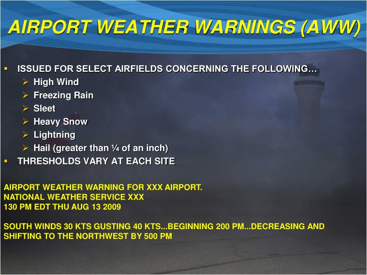 AIRPORT WEATHER WARNINGS (AWW)