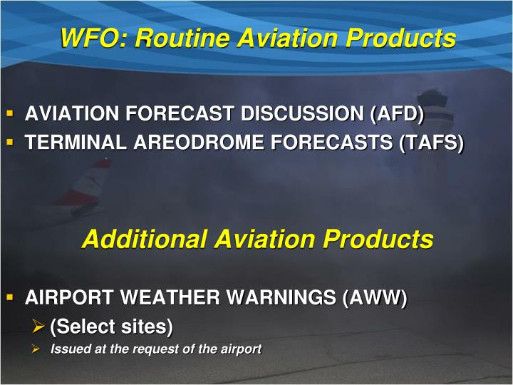 WFO: Routine Aviation Products