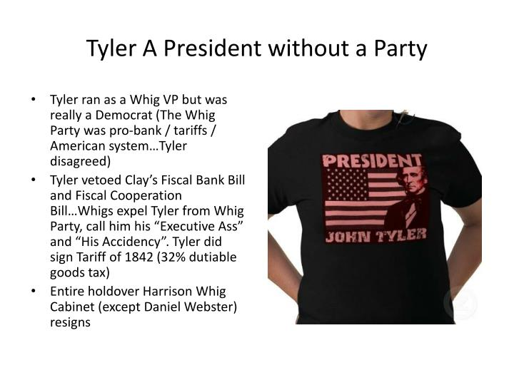 Tyler A President without a Party