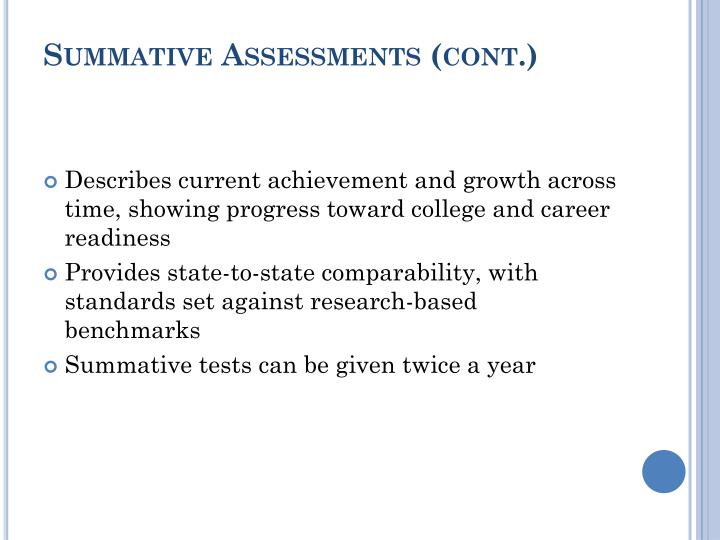 Summative Assessments (cont.)