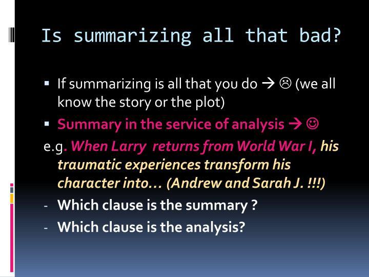 Is summarizing all that bad?