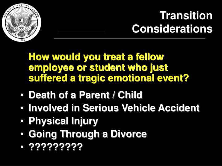 Transition Considerations