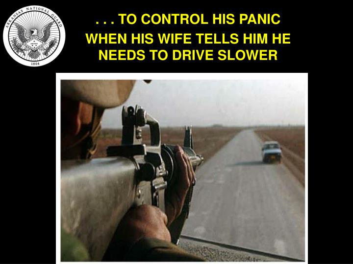 . . . TO CONTROL HIS PANIC
