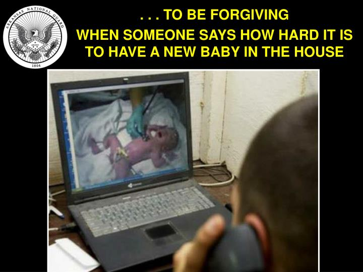 . . . TO BE FORGIVING