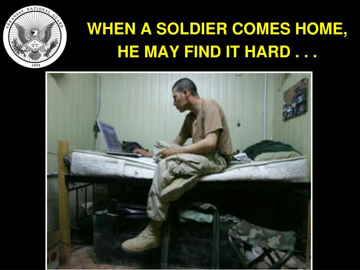 WHEN A SOLDIER COMES HOME,