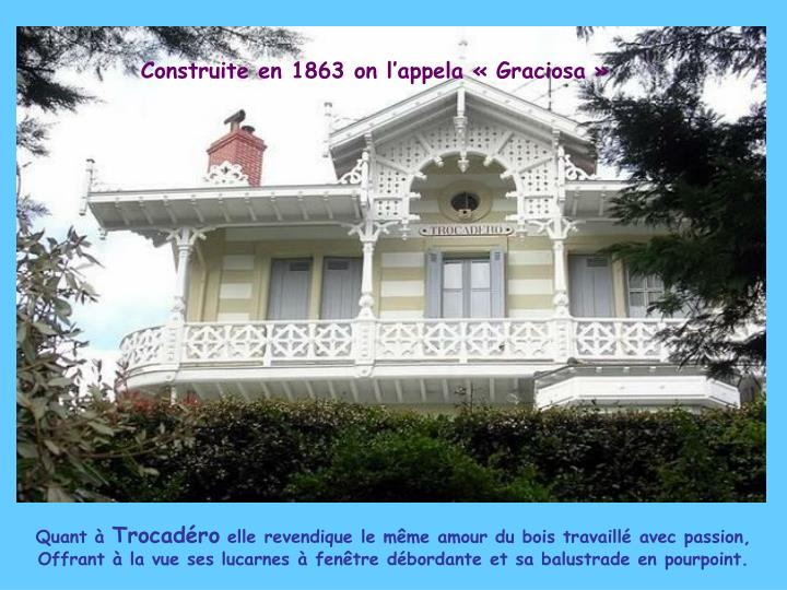 Construite en 1863 on l'appela « Graciosa »