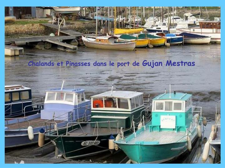 Chalands et Pinasses dans le port de