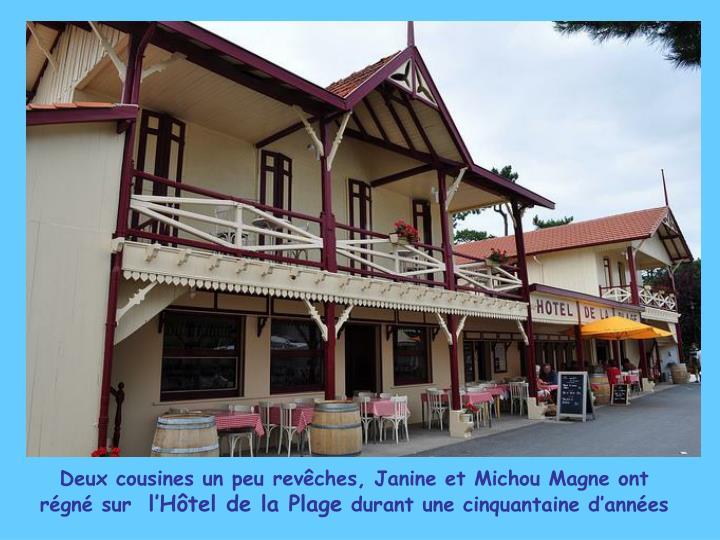 Deux cousines un peu revêches, Janine et Michou Magne ont régné sur