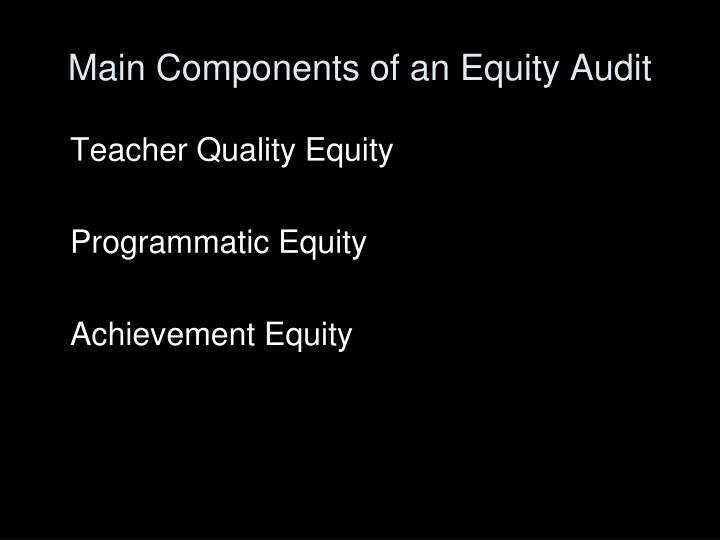 Main Components of an Equity Audit