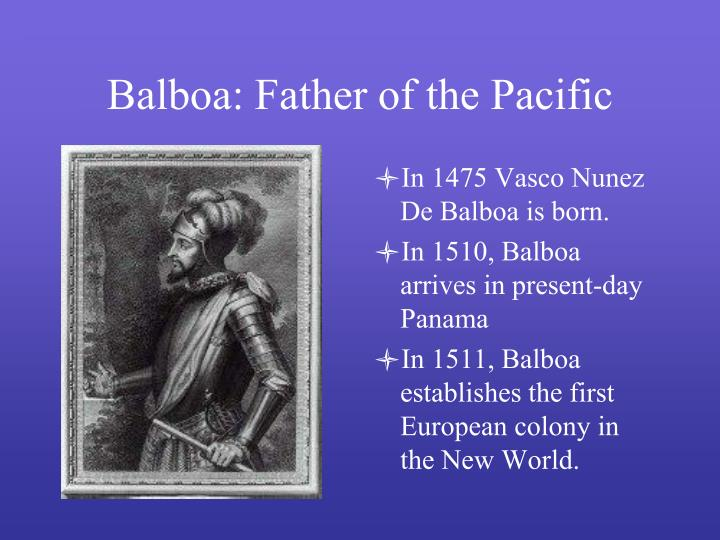 Balboa father of the pacific