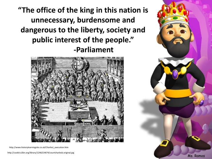 """The office of the king in this nation is unnecessary, burdensome and dangerous to the liberty, society and public interest of the people."""