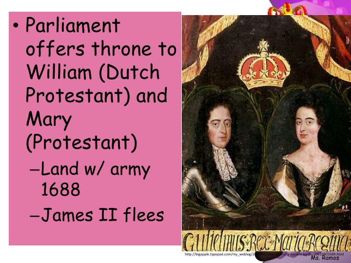 Parliament offers throne to William (Dutch Protestant) and Mary (Protestant)