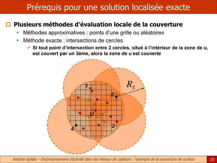 Prérequis pour une solution localisée exacte