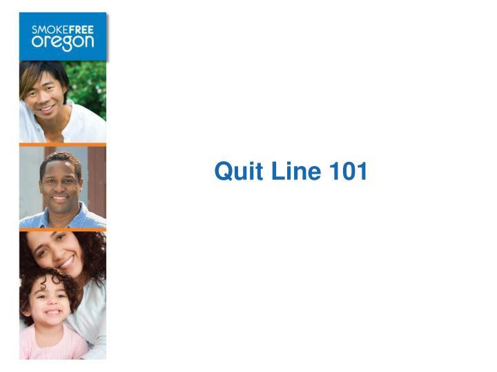 Quit Line 101