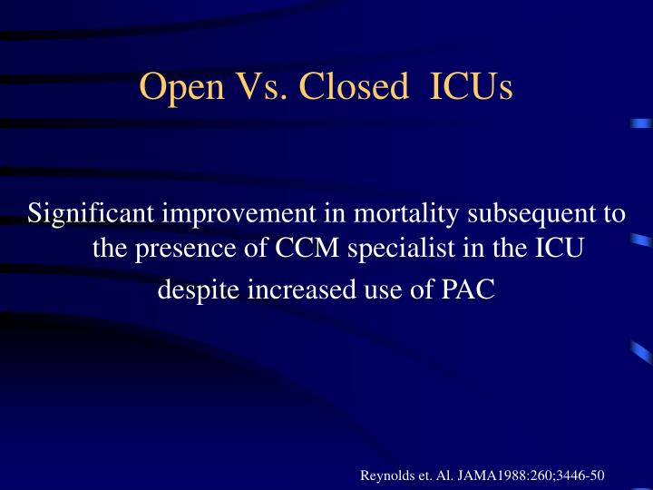 Open Vs. Closed  ICUs