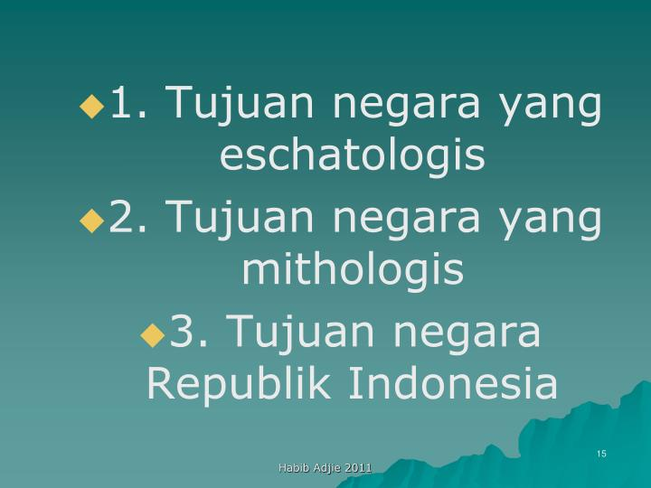 1. Tujuan negara yang eschatologis