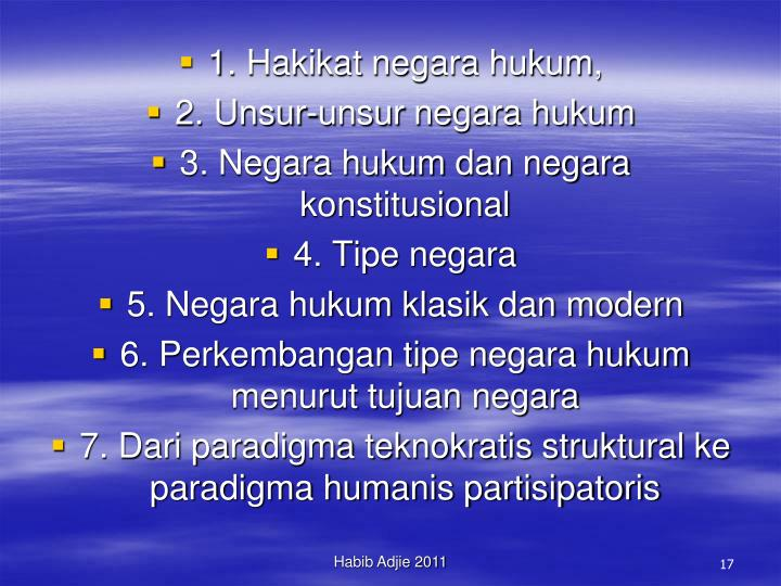 1. Hakikat negara hukum,
