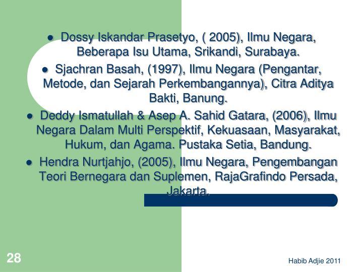 Dossy Iskandar Prasetyo, ( 2005), Ilmu Negara, Beberapa Isu Utama, Srikandi, Surabaya.
