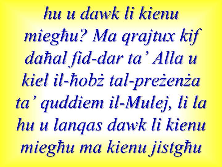 hu u dawk li kienu miegħu? Ma qrajtux kif daħal fid-dar ta' Alla u kiel il-ħobż tal-preżenża ta' quddiem il-Mulej, li la hu u lanqas dawk li kienu miegħu ma kienu jistgħu