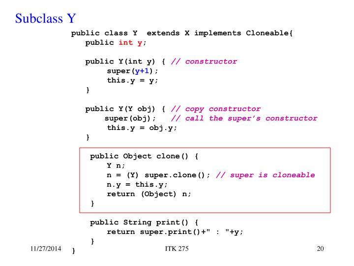 public class Y  extends X implements Cloneable{