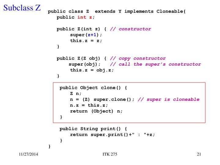 public class Z  extends Y implements Cloneable{
