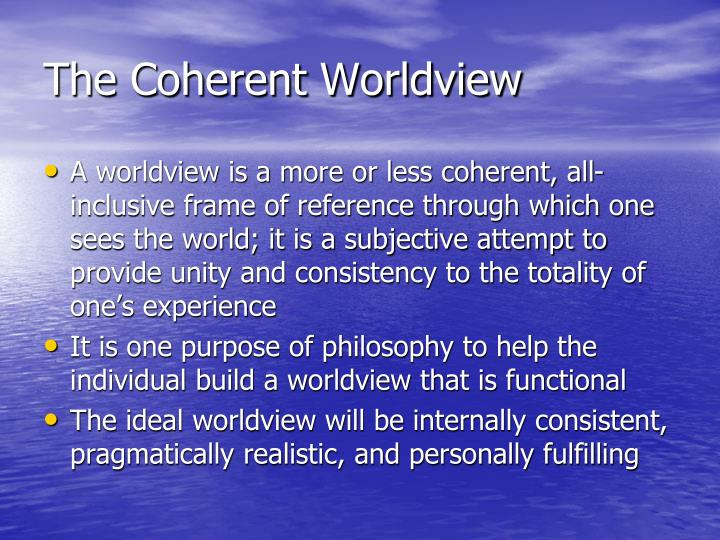 The Coherent Worldview
