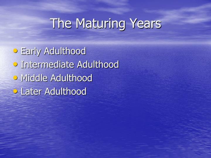 The Maturing Years
