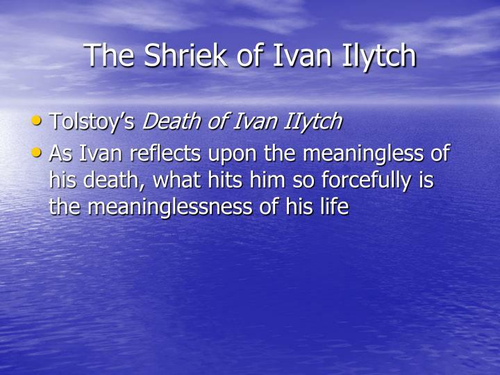 The Shriek of Ivan Ilytch
