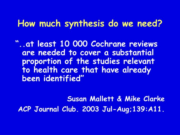 How much synthesis do we need?