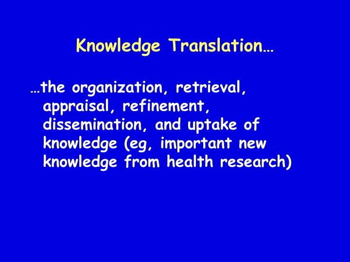 Knowledge Translation…
