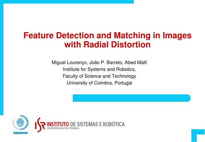 Feature detection and matching in images with radial distortion