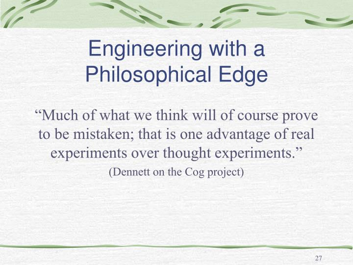 Engineering with a Philosophical Edge