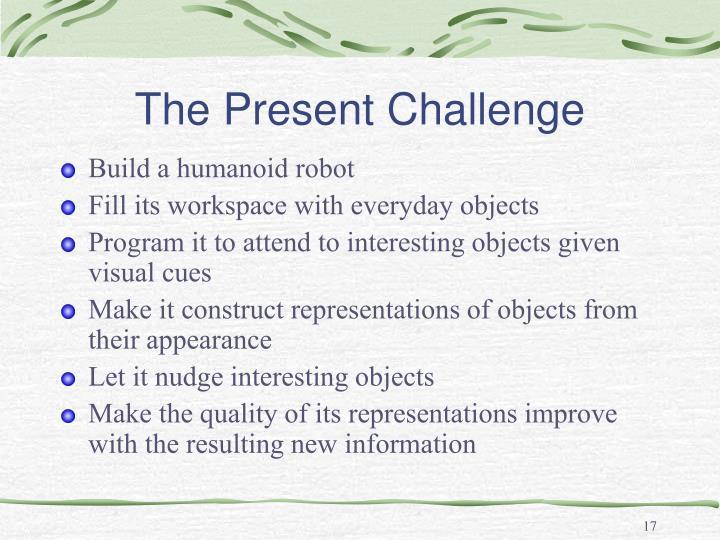 The Present Challenge