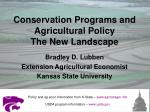 conservation programs and agricultural policy the new landscape