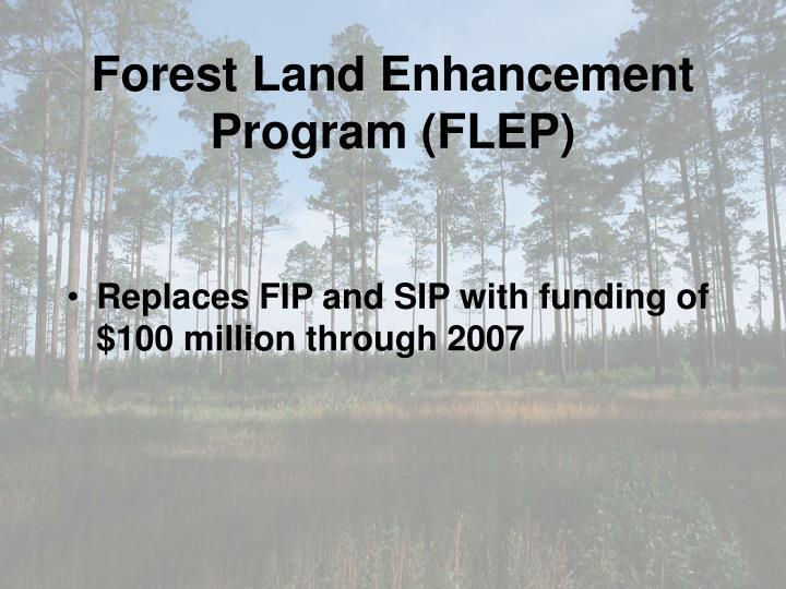 Forest Land Enhancement Program (FLEP)