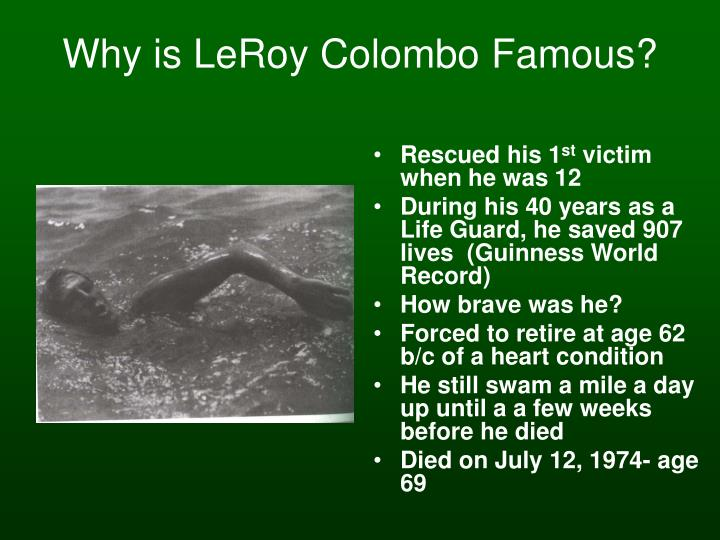 Why is LeRoy Colombo Famous?