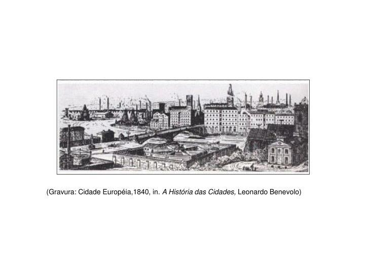(Gravura: Cidade Européia,1840, in.