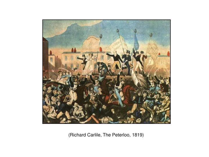 (Richard Carlile, The Peterloo, 1819)