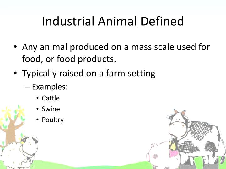 Industrial Animal Defined