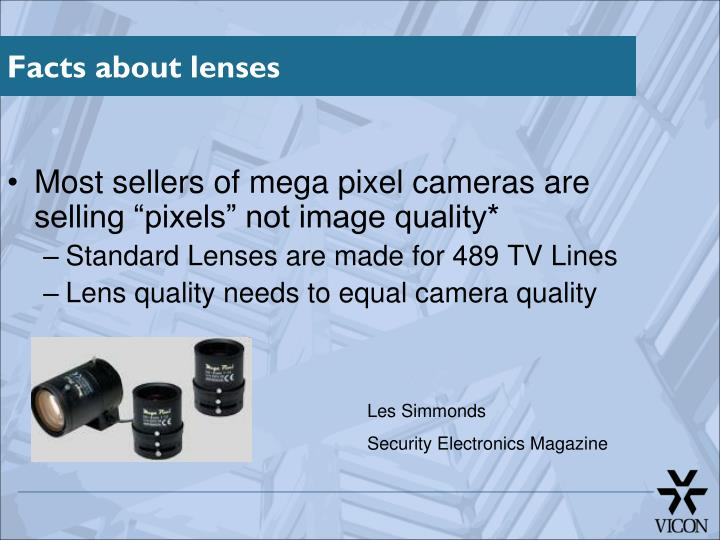 "Most sellers of mega pixel cameras are selling ""pixels"" not image quality*"