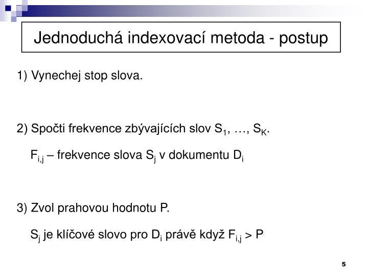 Jednoduchá indexovací metoda - postup