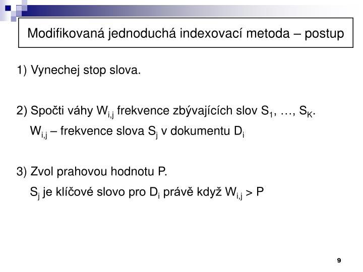 Modifikovaná jednoduchá indexovací metoda – postup