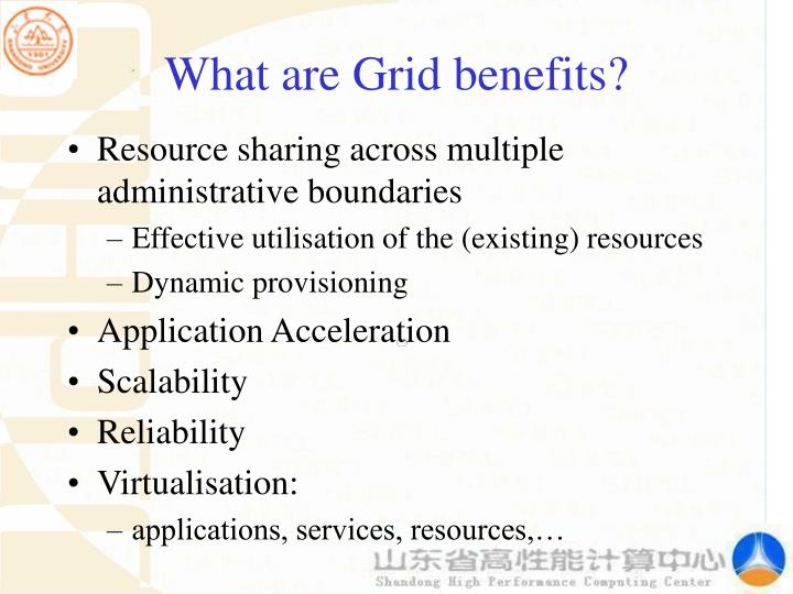 What are Grid benefits?