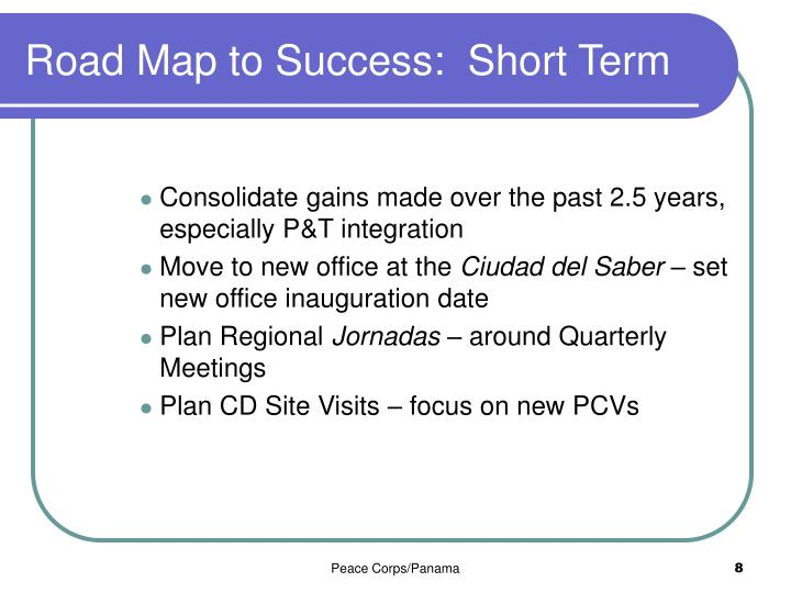 Road Map to Success:  Short Term