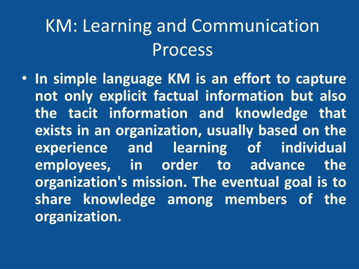 KM: Learning and Communication Process