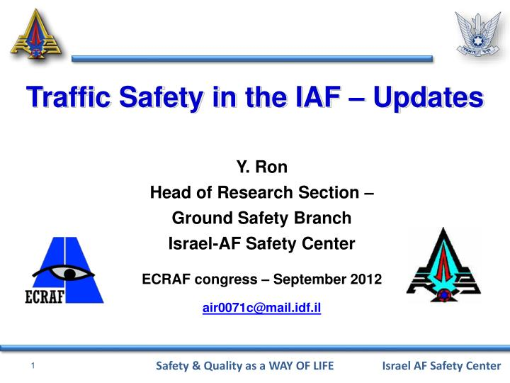 Traffic Safety in the IAF – Updates