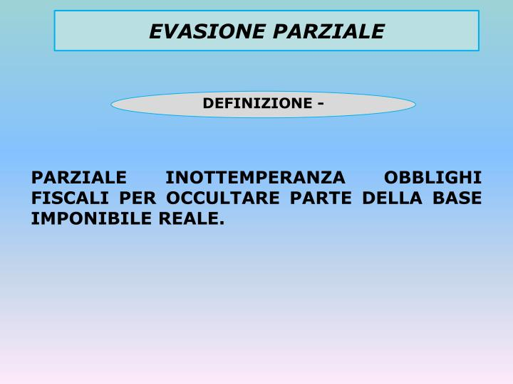 EVASIONE PARZIALE