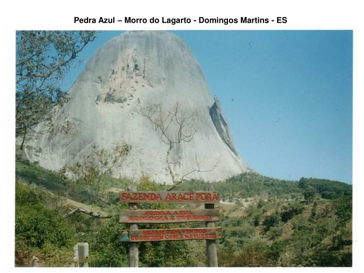 Pedra Azul – Morro do Lagarto - Domingos Martins - ES