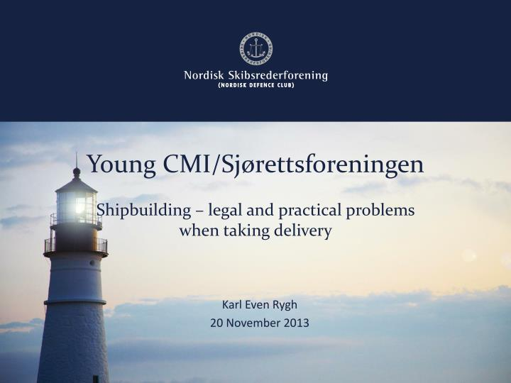 Young cmi sj rettsforeningen shipbuilding legal and practical problems when taking delivery